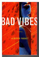 BAD VIBES. by Fuguet, Alberto.