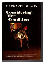CONSIDERING HER CONDITION. by Gibson, Margaret .