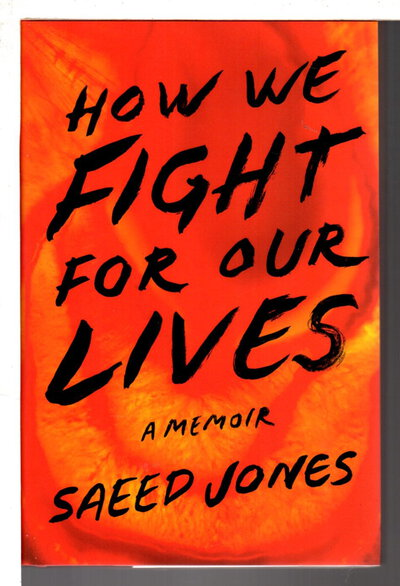 HOW WE FIGHT FOR OUR LIVES: A Memoir. by Jones, Saeed.