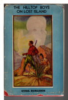 THE HILLTOP BOYS ON LOST ISLAND, #3 in series. by Burleigh, Cyril (pseudonym of Cecil Burleigh, 1850-1921)