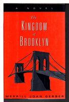 THE KINGDOM OF BROOKLYN. by Gerber, Merrill Joan.