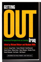 GETTING OUT: Historical Perspectives on Leaving Iraq. by Walzer, Michael and Nicolaus Mills, editors.