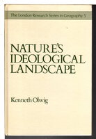 NATURE'S IDEOLOGICAL LANDSCAPE: A Literary and Geographic Perspective on Its Development and Preservation on Denmark's Jutland Heath. by Olwig, Kenneth Robert.