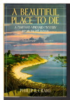 A BEAUTIFUL PLACE TO DIE: A Martha's Vineyard Mystery. by Craig, Philip R.