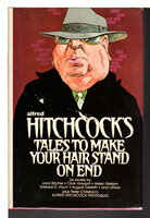 ALFRED HITCHCOCK'S TALES TO MAKE YOUR HAIR STAND ON END. by Hitchcock, Alfred; Eleanor Sullivan, editor.