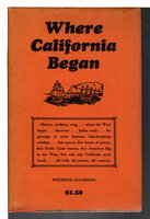 WHERE CALIFORNIA BEGAN. by Davidson, Winifred.