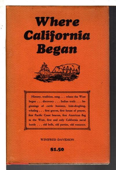 WHERE CALIFORNIA BEGAN. by Davidson, Winifred.