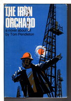 IRON ORCHARD. by Pendleton, Tom (pseudonym of Edmund Pendleton Van Zandt Jr.)