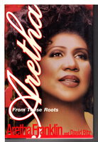 ARETHA: From These Roots. by Franklin, Aretha and David Ritz.