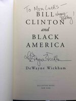 BILL CLINTON AND BLACK AMERICA. by Wickham, Dewayne.