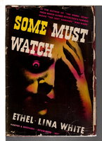 SOME MUST WATCH. by White, Ethel Lina (1876-1944)