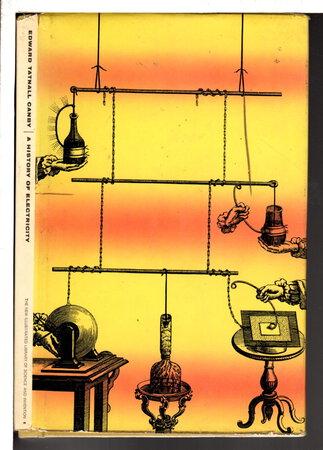 A HISTORY OF ELECTRICITY . by Canby, Edward Tatnall.