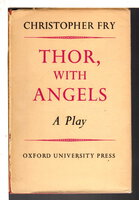 THOR, WITH ANGELS: A Play. by Fry, Christopher.