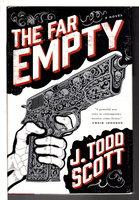 THE FAR EMPTY. by Scott, J. Todd.
