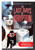 THE LAST DAYS OF KRYPTON. by Anderson, Kevin J.