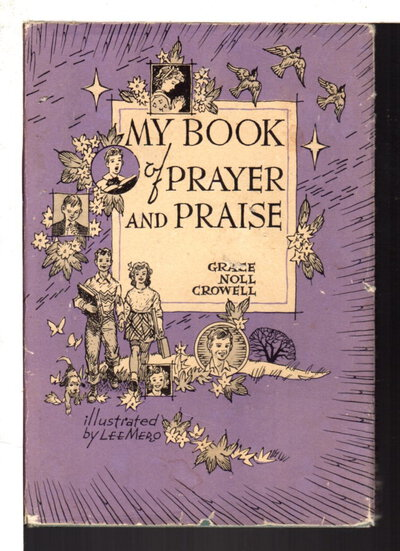 MY BOOK OF PRAYER AND PRAISE. by Crowell Grace Noll (1877-1969)