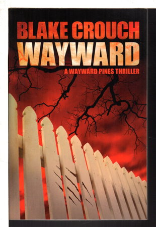 WAYWARD: Book Two of the Wayward Pines Series. by Crouch, Blake.