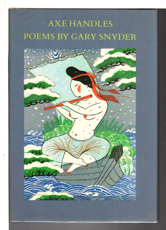 AXE HANDLES: Poems. by Snyder, Gary.