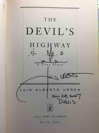THE DEVIL'S HIGHWAY: A True Story. by Urrea, Luis Alberto.