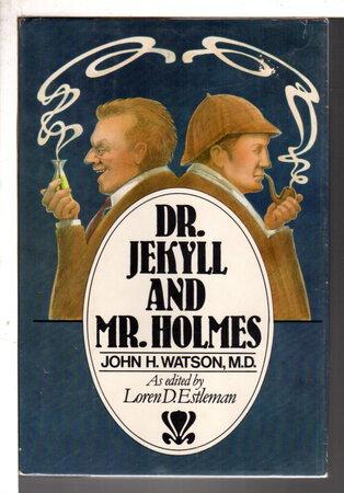 DR. JEKYL AND MR. HOLMES. by Estleman, Loren, editor. John H, Watson, M.D.