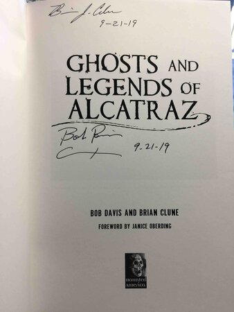 GHOSTS AND LEGENDS OF ALCATRAZ by Davis, Bob and Brian Clune.