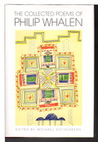 THE COLLECTED POEMS OF PHILIP WHALEN. by [Whalen, Philip, 1923-2002] Rothenberg, Michael, editor; Foreword by Gary Snyder, and introduction by Leslie Scalapino..