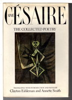 AIME CESAIRE: THE COLLECTED POETRY. by Cesaire, Aime, 1931-2008; Translated by Clayton Eshleman and Annette Smith.