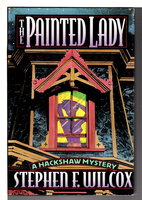 THE PAINTED LADY: A Hackshaw Mystery. by Wilcox, Stephen F.
