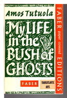 MY LIFE IN THE BUSH OF GHOSTS. by Tutuola, Amos (1920-1997)