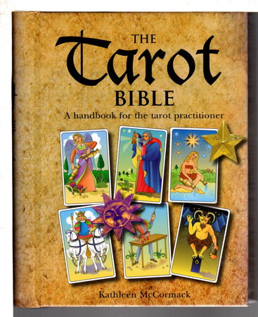 THE TAROT BIBLE. by McCormack, Kathleen.