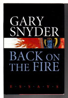 BACK ON THE FIRE: Essays. by Snyder, Gary.