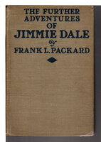 THE FURTHER ADVENTURES OF JIMMIE DALE. by Packard, Frank Lucius (1877 - 1942)