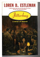JITTERBUG: A Novel of Detroit. by Estleman, Loren D.