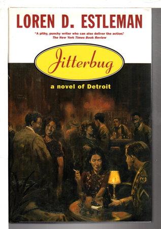 JITTERBUG: A Novel of Detroit. by Estleman, Loren D.
