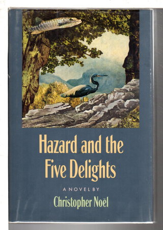 HAZARD AND THE FIVE DELIGHTS. by Noel, Christopher.