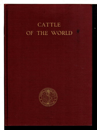 CATTLE OF THE WORLD: Their Place In The Human Scheme - Wild Types And Modern Breeds in Many Lands. by Sanders, Alvin Howard; illustrated by Edward Herbert Miner.