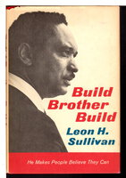 BUILD BROTHER BUILD. by Sullivan, Leon H.