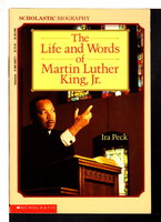 THE LIFE AND WORDS OF MARTIN LUTHER KING, JR. by [King, Martin Luther, Jr.] Peck, Ira