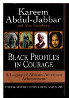 BLACK PROFILES IN COURAGE: A Legacy of African American Achievement. by Abdul-Jabbar, Kareem and Alan Steinberg.