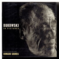 BUKOWSKI IN PICTURES. by [Bukowski, Charles, 1920 - 1994] Sounes, Howard, editor.