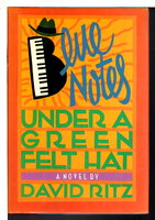 BLUE NOTES UNDER A GREEN FELT HAT. by Ritz, David.