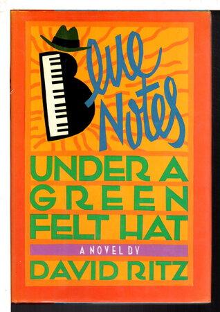 BLUE NOTES UNDER A GREEN FELT HAT. by Ritz, David.