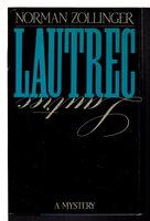 LAUTREC. by Zollinger, Norman.