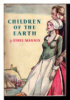 CHILDREN OF THE EARTH. by Mannin, Ethel (1900-1984)