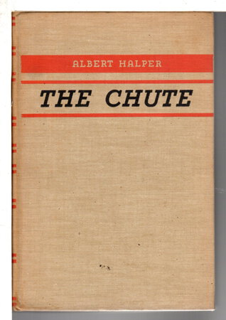 THE CHUTE. by Halper, Albert.