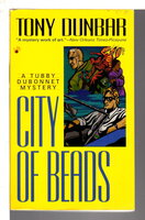CITY OF BEADS. by Dunbar, Tony.