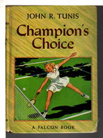 CHAMPION'S CHOICE. by Tunis, John R.