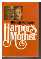 HARPER'S MOTHER. by Simons, Wendy.