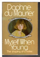 MYSELF WHEN YOUNG: The Shaping of a Writer. by du Maurier, Daphne.