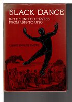 BLACK DANCE IN THE UNITED STATES FROM 1619 TO 1970. by Emery, Lynne Fauley; Foreword by Katherine Dunham.